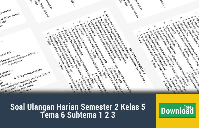 Soal Ulangan Harian Semester 2 Kelas 5 Tema 6 Subtema 1 2 3