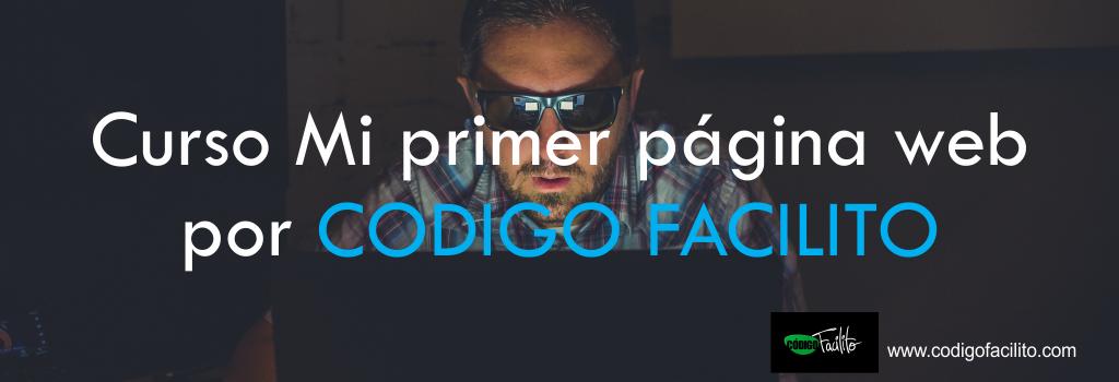 Curso Mi primer página web por CODIGO FACILITO