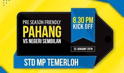Live Streaming Pahang vs Negeri Sembilan Friendly Match 23.1.2019