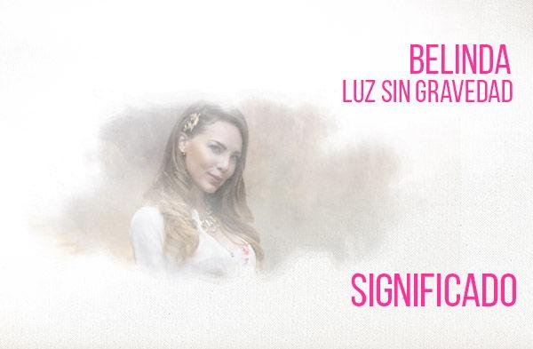 Luz Sin Gravedad significado de la canción Belinda.