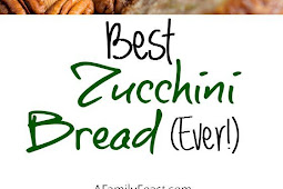 Best Zucchini Bread Ever
