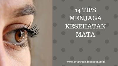 14 Tips Menjaga Kesehatan Mata