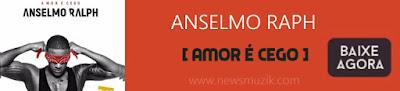 http://www.newsmuzik.com/2016/11/anselmo-ralph-amor-e-cegoalbumdownload.html