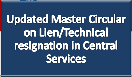 master-circular-on-technical-resignation-and-lien-in-central-services
