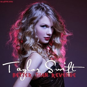 Taylor Swift - Better Than Revenge