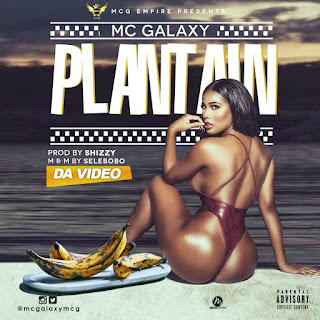 Mc Galaxy - Plantain (Video)