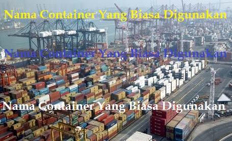 Nama Container Yang Biasa Digunakan