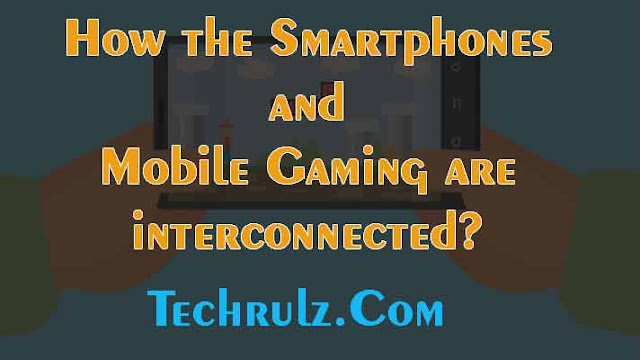 Smartphones and Mobile Gaming are interconnected