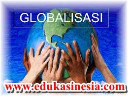 Globalisasi : Pengertian Globalisasi,Ciri-Ciri ,Macam-Macam Beserta Penjelasan Mengenai Globalisasi Terlengkap