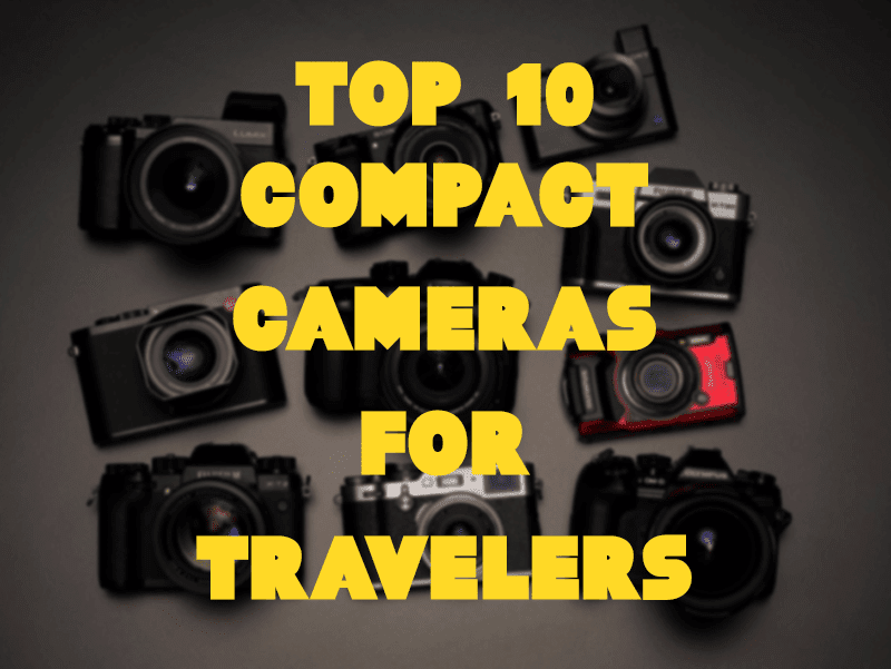 Top 10 Compact Cameras of 2018