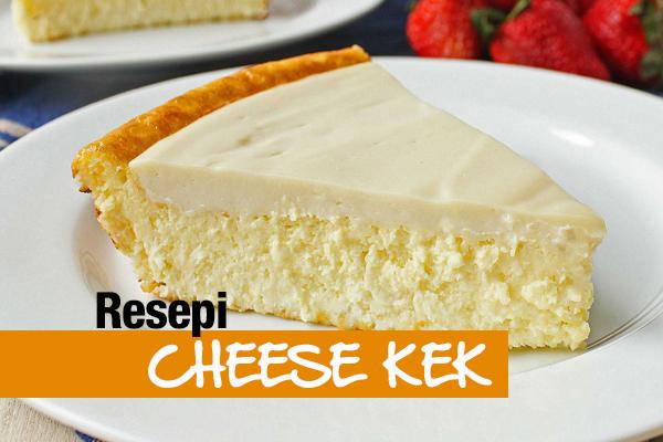 Resepi Cheese Kek Meleleh - Mudah dan Sedap