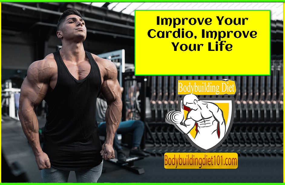 Improve Your Cardio, Improve Your Life