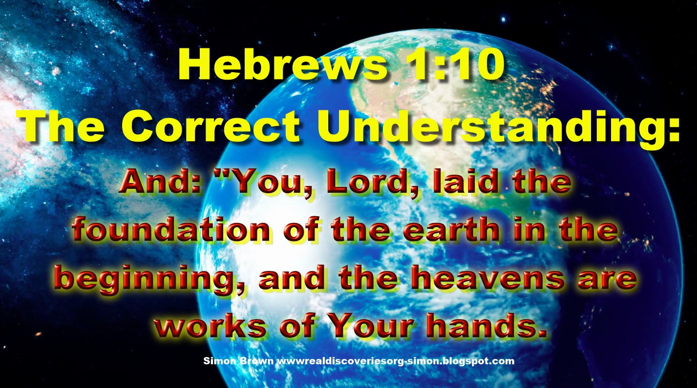 Hebrews 1:10 The Correct Understanding.