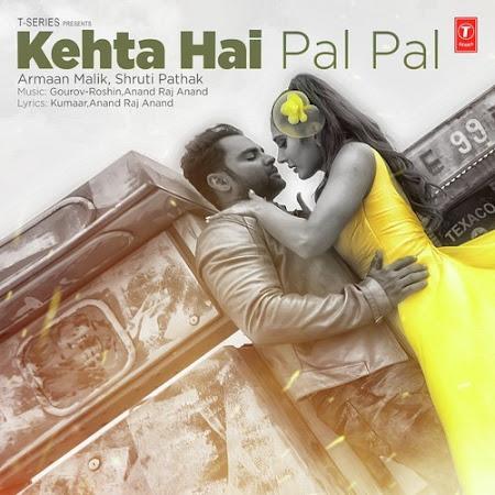 Kehta Hai Pal Pal - Armaan Malik, Shruti Pathak (2017)
