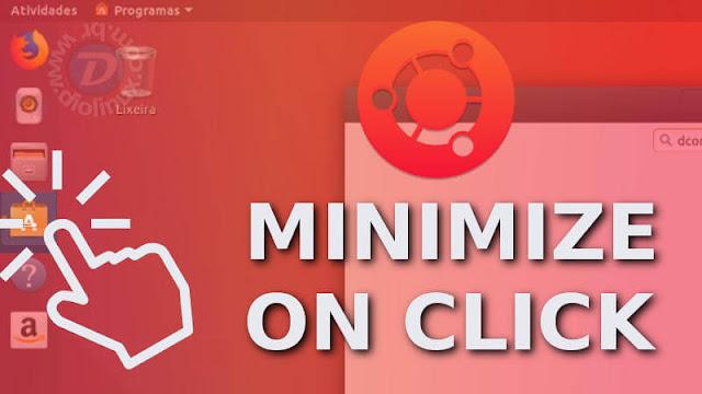 Minimizar ao Clicar no Ubuntu