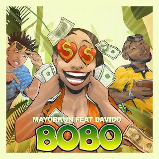 [Music] Mayorkun - Bobo Ft. Davido mp3 download