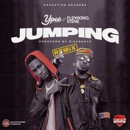 Ypee – Jumping (Remix) ft. Flowking Stone (Prod. by SickBeatz)-Promohitz