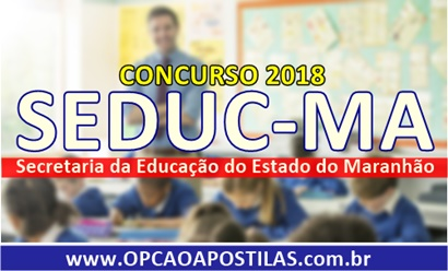 Apostila Concurso SEDUC-MA 2018
