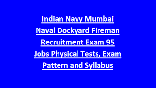 Indian Navy Mumbai Naval Dockyard Fireman Recruitment Exam Notification 95 Govt Jobs Physical Tests, Exam Pattern and Syllabus