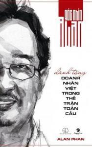 Góc Nhìn Alan - Dành Tặng Doanh Nhân Việt Trong Thế Trận Toàn Cầu - Alan Phan