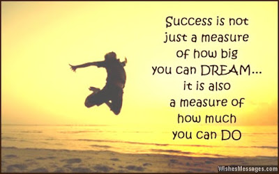 good morning quotes: success is not just a measure of how big you can dream.