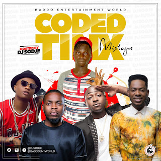 Dj Sodje Coded Tinz Mix | @Djsodje @Baddoentworld
