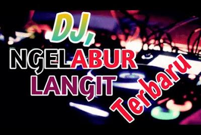 Download Lagu Dj Full Remix Ngelabur Langit Mp3 Terbaru 2019