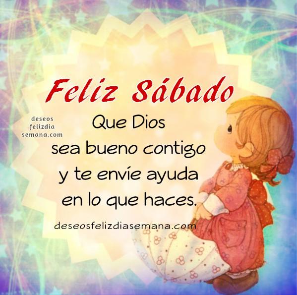 Feliz Sábado con saludo cristiano, mensaje corto, frases con buenos deseos del sábado para amigos por Mery Bracho.