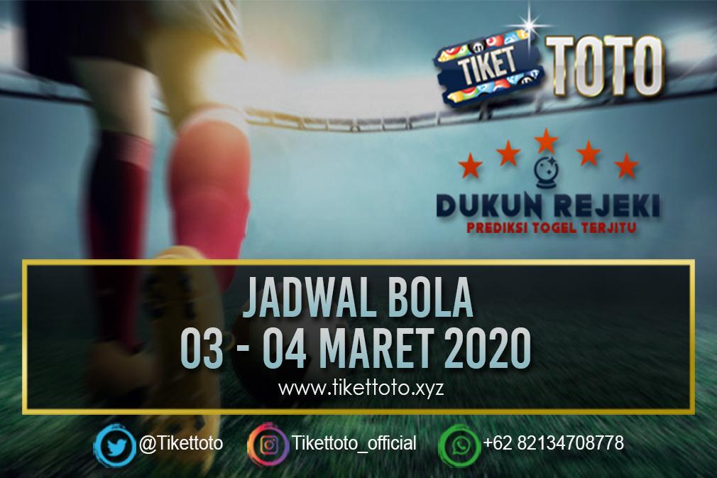 JADWAL PERTANDINGAN BOLA 03 – 04 MARET 2020