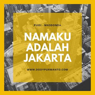 Puisi - Namaku Adalah Jakarta