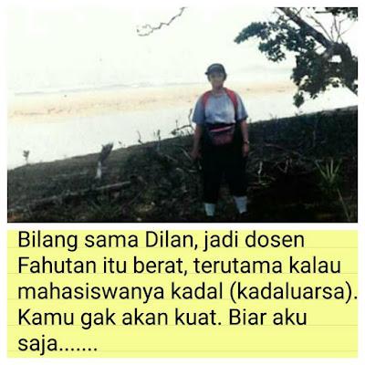 Meme Dilan versi Dosen Fahutan. Sumber : facebook.