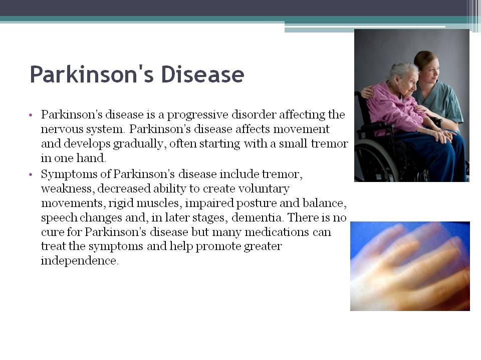 parkinsons disease the chances of a trembling Risk factors for dementia in patients with parkinson's disease are as follows: age 70 years or older score greater than 25 on the parkinson's disease rating scale (pdrs): this is a test that doctors use to check for progression of the disease.