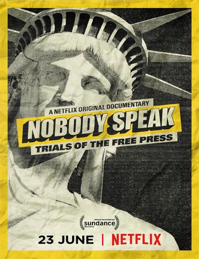 Ver Nobody Speak: Trials of the Free Press (2017) Online