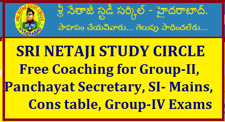 SRI NETAJI STUDY CIRCLE Hyderabad Free coaching/2018/09/sri-netaji-study-circle-free-coaching-for-panchayat-secretary-group-II-SI-Mains-constable-group-IV-.html