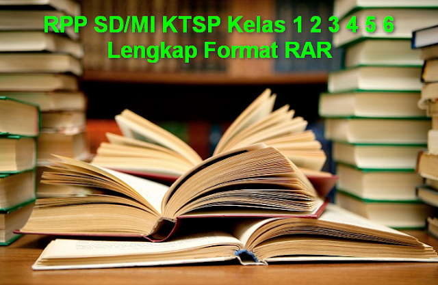 RPP SD/MI KTSP Kelas 1 2 3 4 5 6 Lengkap Format RAR