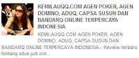 KEMILAUQQ.COM AGEN POKER, AGEN DOMINO, ADUQ, CAPSA SUSUN DAN BANDARQ ONLINE TERPERCAYA INDONESIA