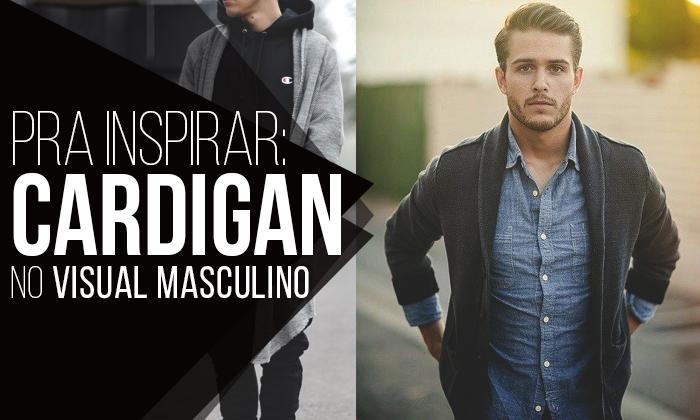 Macho Moda - Blog de Moda Masculina  Cardigan Masculino  Dicas pra ... 5bbf06d1a12