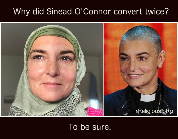 Why did Sinead O'Connor convert twice? To be sure