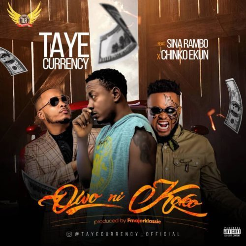 [Music] Taye Currency ft. Chinko Ekun & Sina Rambo – Owo Ni Koko