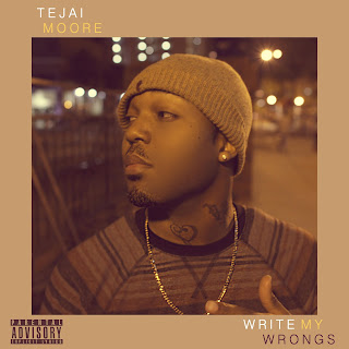 New Music: Tejai Moore - Write My Wrongs