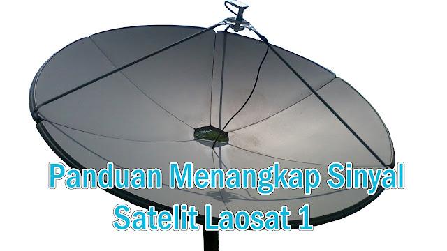 Panduan Menangkap Sinyal Satelit Laosat 1