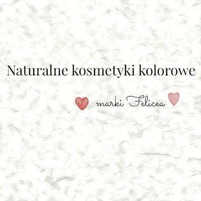 Naturalne kosmetyki kolorowe marki Felicea