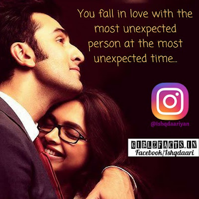 You fall in Love with the most unexpected person  at the most unexpected time...