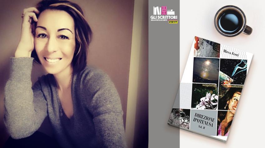 Scrittori, intervista a Mirca Ferri: «scrivo per affrontare la quotidianità e gli imprevisti»