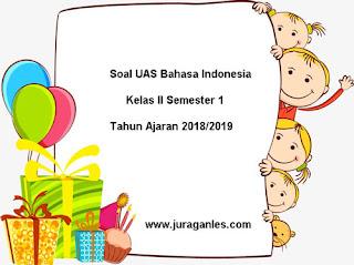 Contoh Soal UAS Bahasa Indonesia Kelas 2 Semester 1 Terbaru Tahun 2018/2019