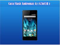 Kumpulan Cara Flash Smartfren Andromax Q (G36C1H)
