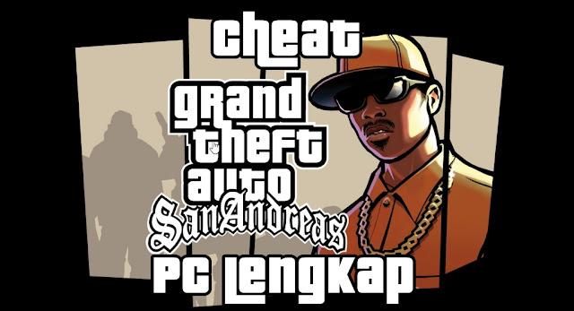 Kumpulan Cheat GTA San Andreas PC Keyboard Lengkap: Dari Cheat Kiamat Hingga Anti Polisi