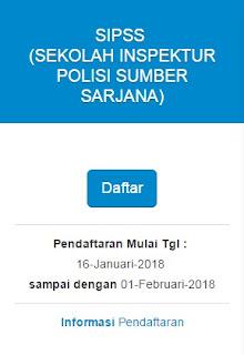 PENDAFTARAN ONLINE CALON SEKOLAH INSPEKTUR POLISI SUMBER SARJANA (SIPSS) 2018 TELAH RESMI DI BUKA!!!