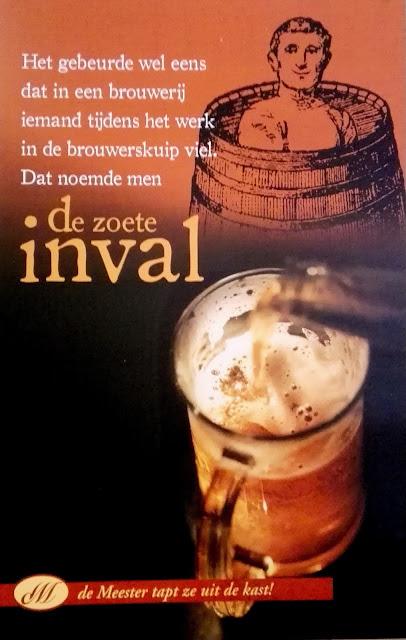 Poster ergens in Roesselare, met de tekst: Het gebeurde wel eens dat in een brouwerij iemand tijdens het werk in de brouwerskuip viel. Dat noemde men 'De zoete inval'.
