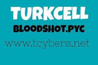 Turkcell BloodShot.pyc İle Bedava İnternet